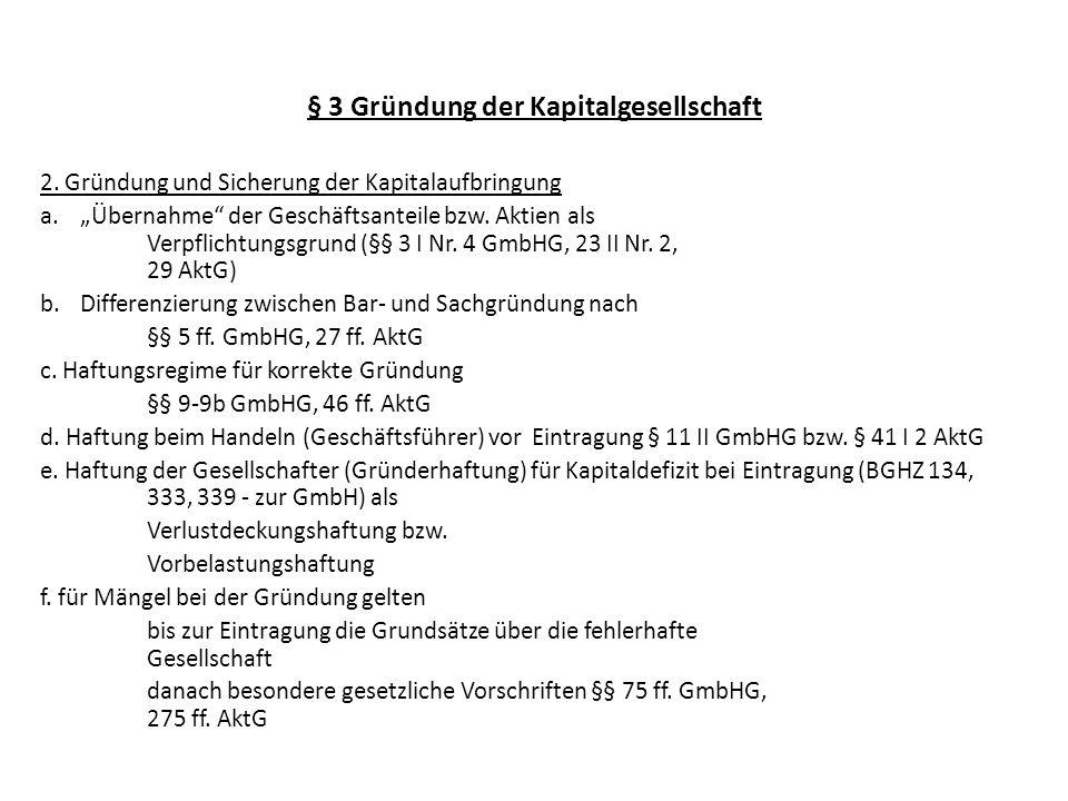 § 3 Gründung der Kapitalgesellschaft 3.Einzelfragen a.