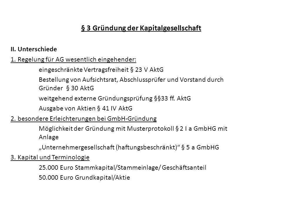 § 3 Gründung der Kapitalgesellschaft VII.