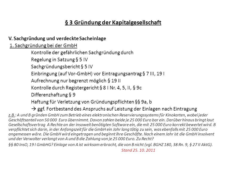 § 3 Gründung der Kapitalgesellschaft V. Sachgründung und verdeckte Sacheinlage 1. Sachgründung bei der GmbH Kontrolle der gefährlichen Sachgründung du