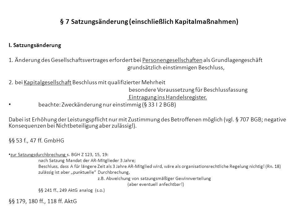 § 7 Satzungsänderung (einschließlich Kapitalmaßnahmen) I.
