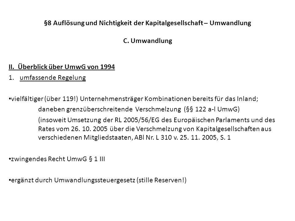 §8 Auflösung und Nichtigkeit der Kapitalgesellschaft – Umwandlung C. Umwandlung II. Überblick über UmwG von 1994 1.umfassende Regelung vielfältiger (ü
