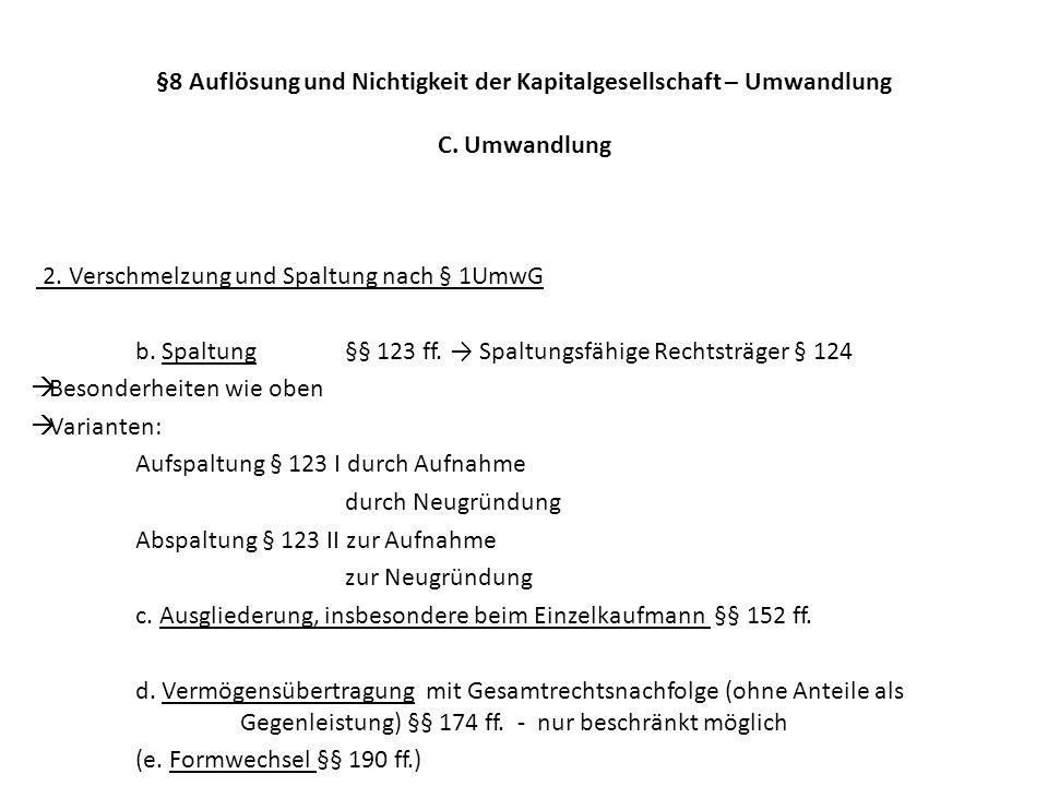 §8 Auflösung und Nichtigkeit der Kapitalgesellschaft – Umwandlung C. Umwandlung 2. Verschmelzung und Spaltung nach § 1UmwG b. Spaltung§§ 123 ff. Spalt