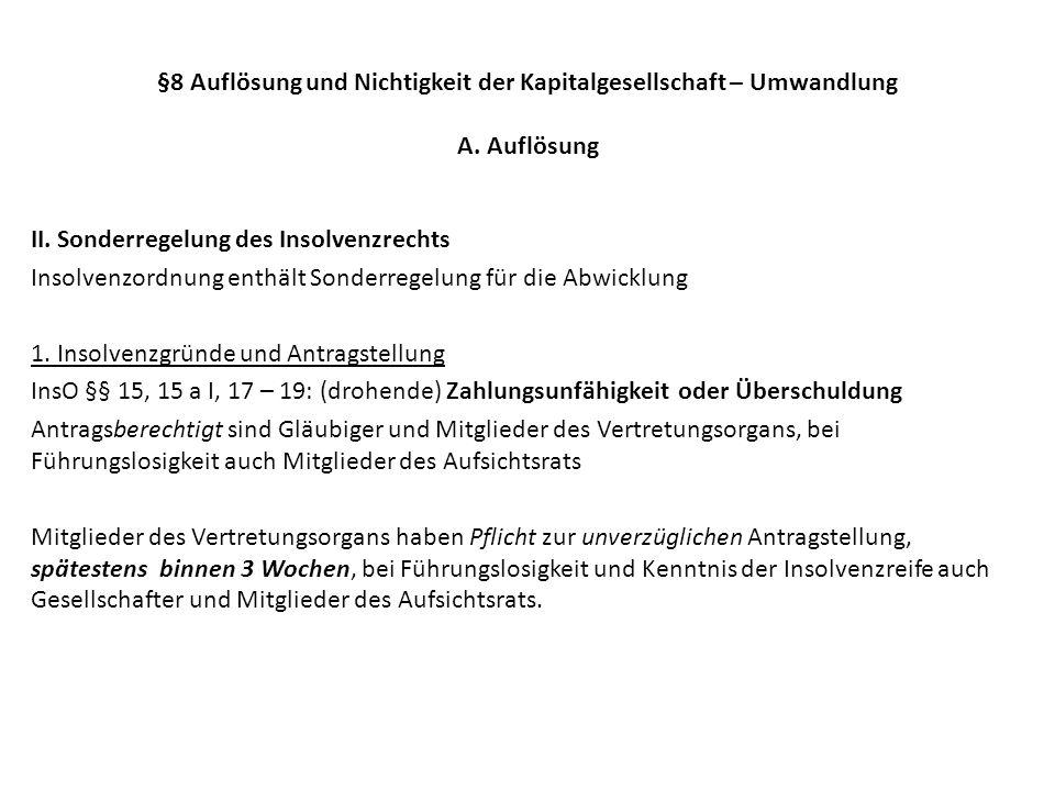 §8 Auflösung und Nichtigkeit der Kapitalgesellschaft – Umwandlung A. Auflösung II. Sonderregelung des Insolvenzrechts Insolvenzordnung enthält Sonderr