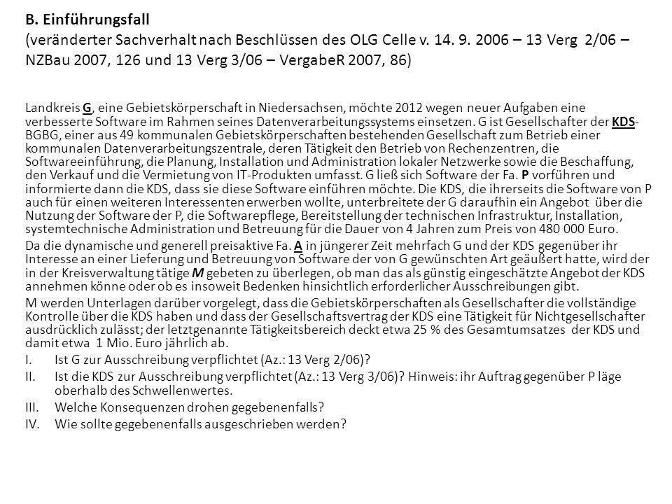 B. Einführungsfall (veränderter Sachverhalt nach Beschlüssen des OLG Celle v. 14. 9. 2006 – 13 Verg 2/06 – NZBau 2007, 126 und 13 Verg 3/06 – VergabeR