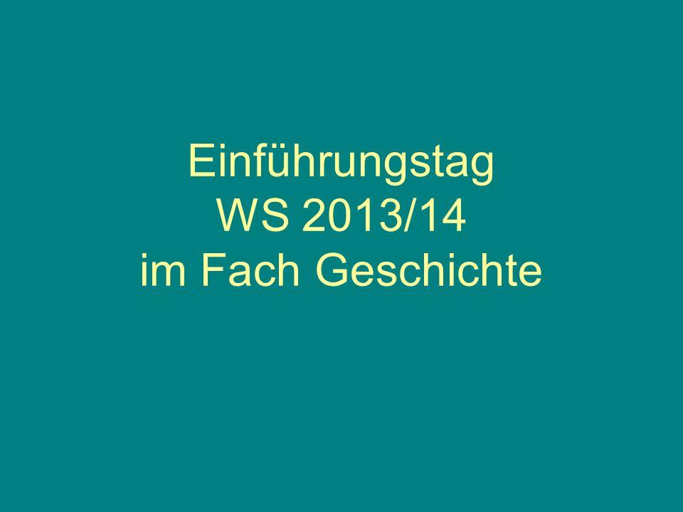 Einführungstag WS 2013/14 im Fach Geschichte