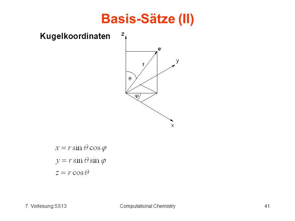 7. Vorlesung SS13Computational Chemistry41 Basis-Sätze (II) Kugelkoordinaten