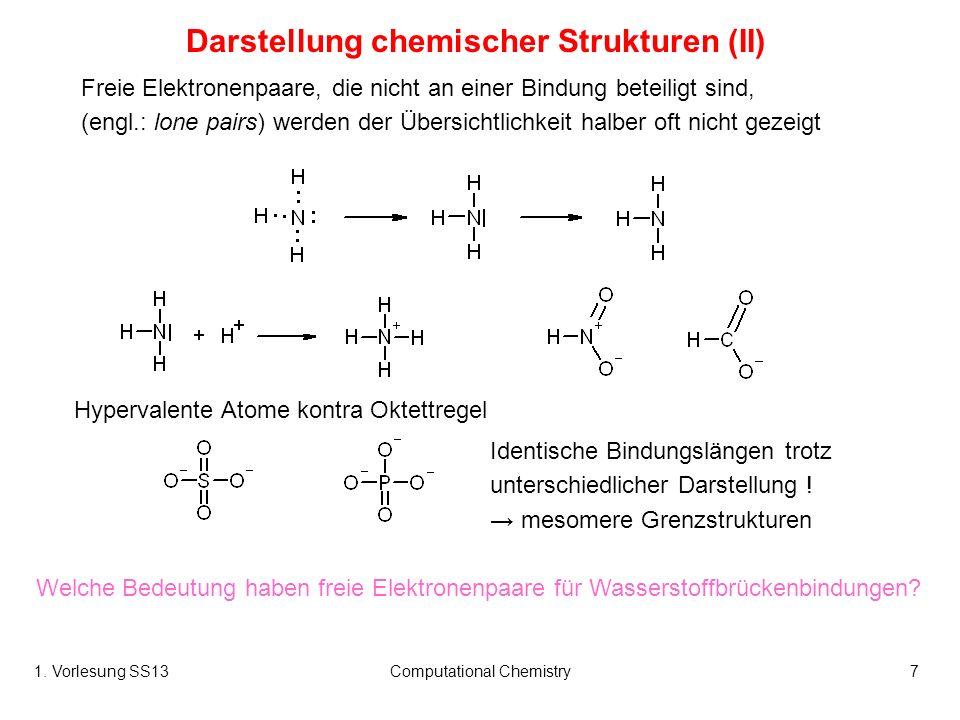 1. Vorlesung SS13Computational Chemistry7 Hypervalente Atome kontra Oktettregel Freie Elektronenpaare, die nicht an einer Bindung beteiligt sind, (eng