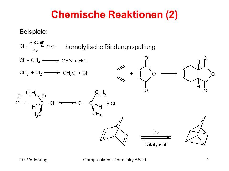 10. VorlesungComputational Chemistry SS102 Chemische Reaktionen (2) Beispiele: homolytische Bindungsspaltung