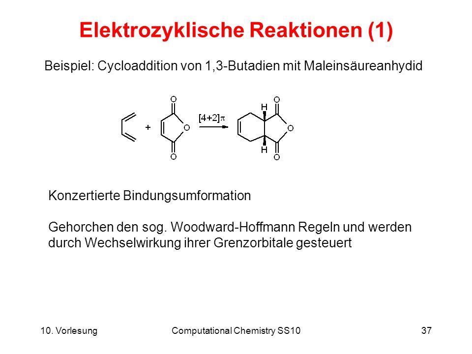 10. VorlesungComputational Chemistry SS1037 Elektrozyklische Reaktionen (1) Beispiel: Cycloaddition von 1,3-Butadien mit Maleinsäureanhydid Konzertier
