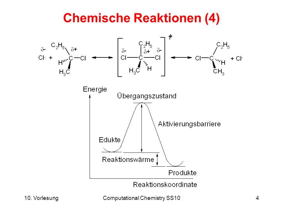 10. VorlesungComputational Chemistry SS104 Chemische Reaktionen (4)