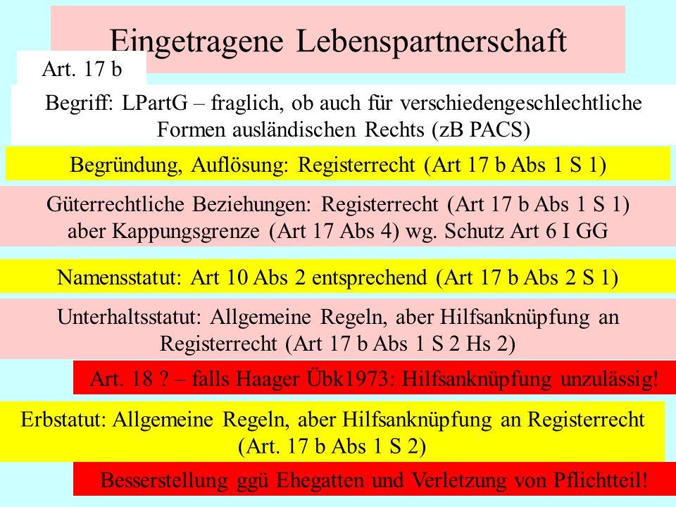 IPR Thomas Rauscher Eingetragene Lebenspartnerschaft Art. 17 b Begriff: LPartG – fraglich, ob auch für verschiedengeschlechtliche Formen ausländischen