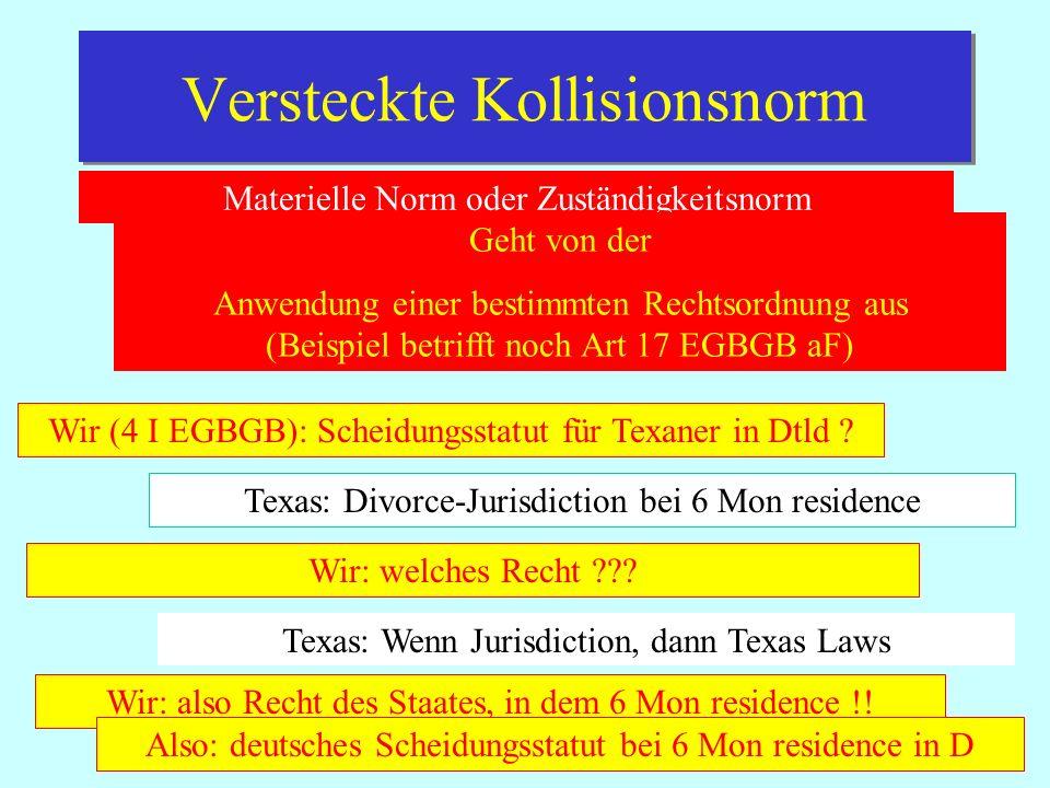 IPR Thomas Rauscher Versteckte Kollisionsnorm Materielle Norm oder Zuständigkeitsnorm Geht von der Anwendung einer bestimmten Rechtsordnung aus (Beisp