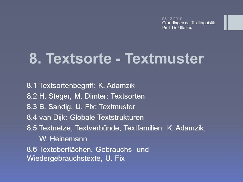 8.Textsorte - Textmuster 8.1 Textsortenbegriff: K.