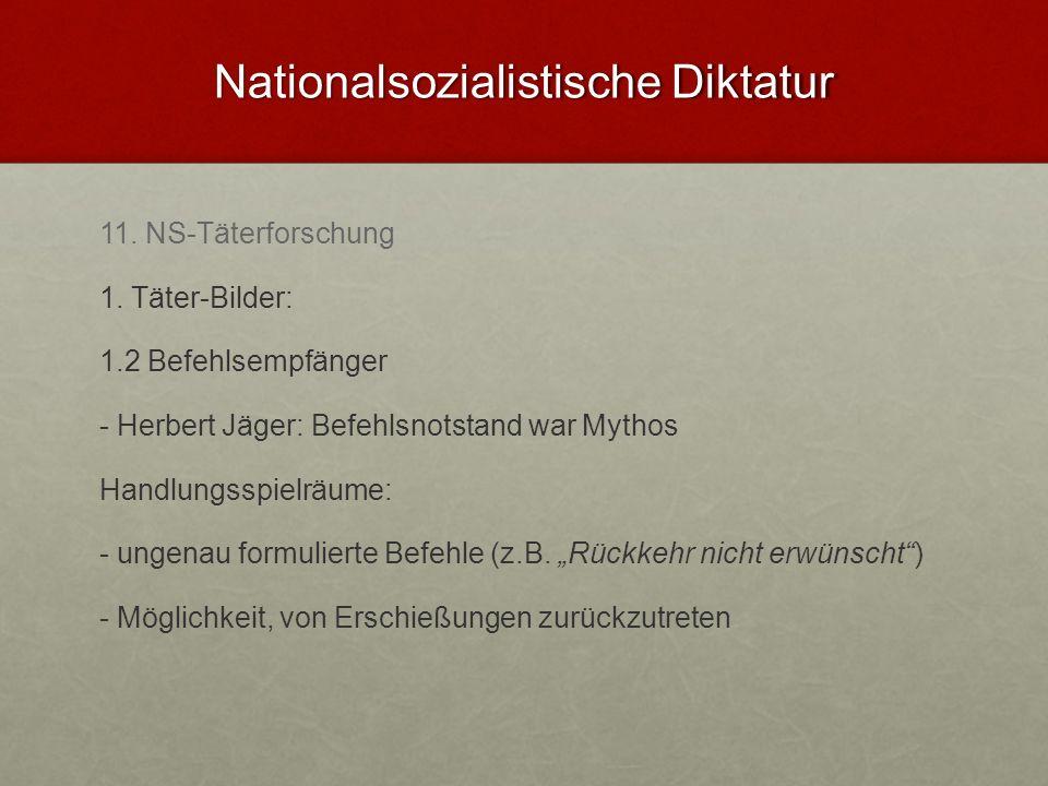Nationalsozialistische Diktatur 11. NS-Täterforschung 1. Täter-Bilder: 1.2 Befehlsempfänger - Herbert Jäger: Befehlsnotstand war Mythos Handlungsspiel