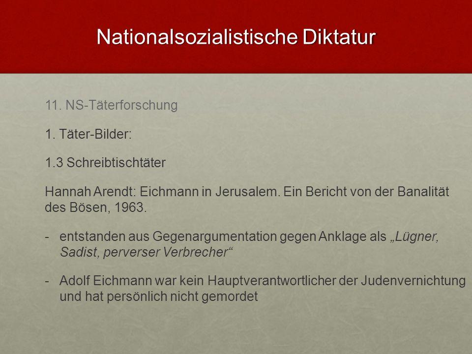 Nationalsozialistische Diktatur 11. NS-Täterforschung 1. Täter-Bilder: 1.3 Schreibtischtäter Hannah Arendt: Eichmann in Jerusalem. Ein Bericht von der