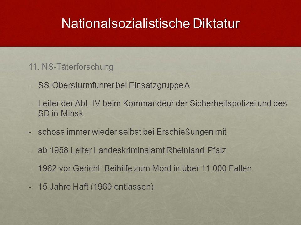 Nationalsozialistische Diktatur 11. NS-Täterforschung - -SS-Obersturmführer bei Einsatzgruppe A - -Leiter der Abt. IV beim Kommandeur der Sicherheitsp