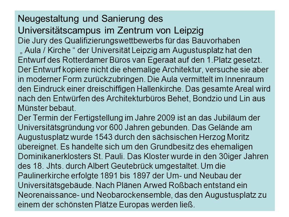 Neugestaltung und Sanierung des Universitätscampus im Zentrum von Leipzig Die Jury des Qualifizierungswettbewerbs für das Bauvorhaben Aula / Kirche de