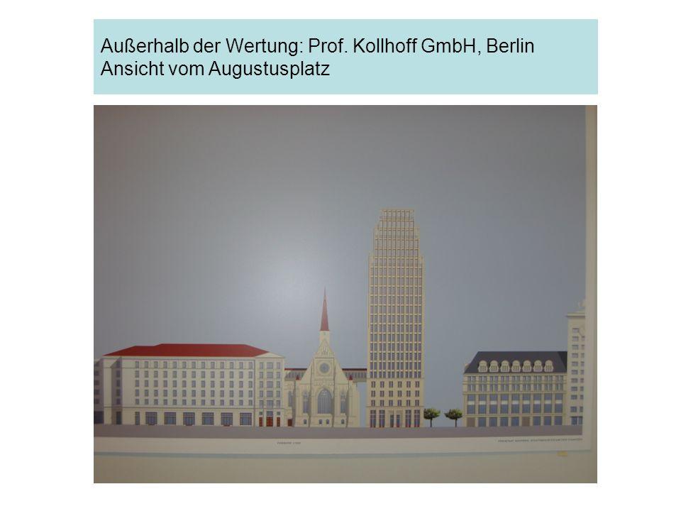Außerhalb der Wertung: Prof. Kollhoff GmbH, Berlin Ansicht vom Augustusplatz