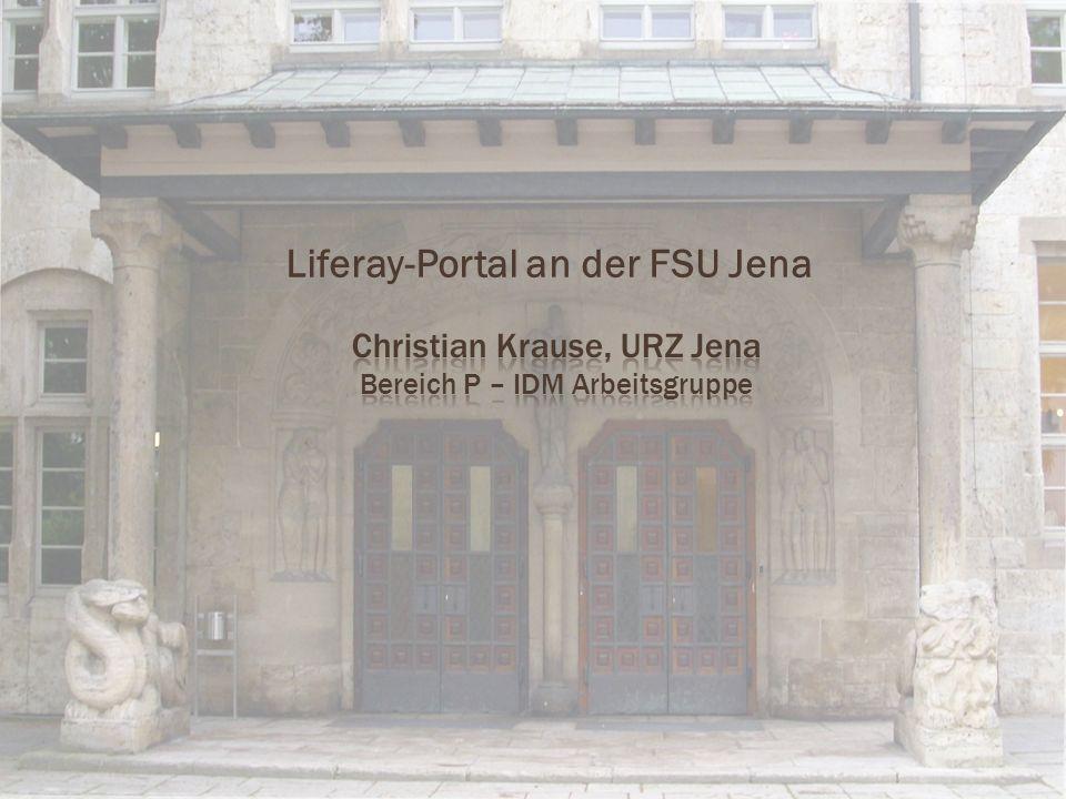 Liferay-Portal 12 08. September 2010 Christian Krause, URZ FSU Jena, IDM-Arbeitsgruppe