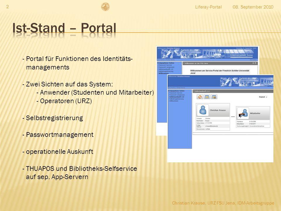 Liferay-Portal an der FSU Jena Christian Krause, URZ FSU Jena, IDM-Arbeitsgruppe, Kontakt: c.krause@uni-jena.de, Tel.