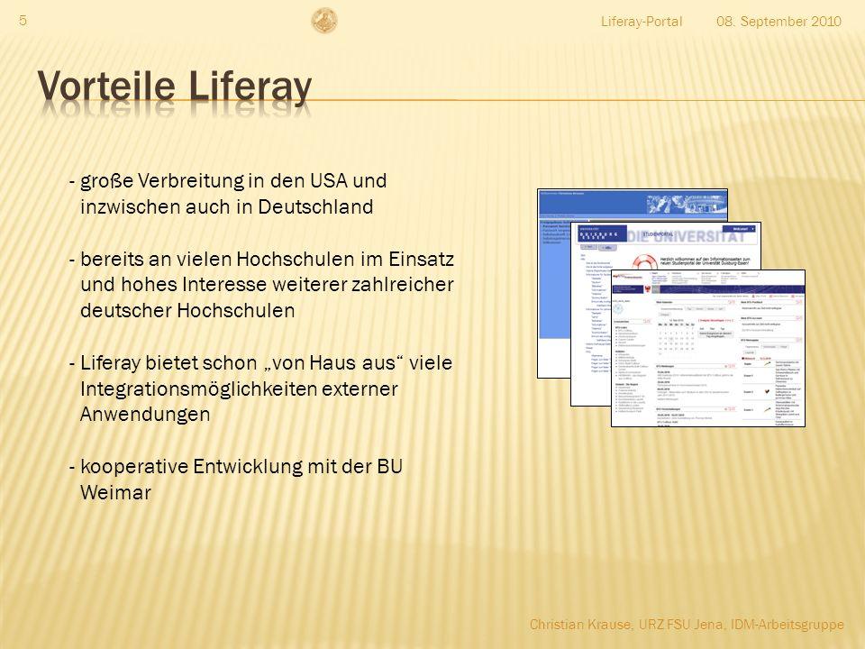 Liferay-Portal 5 - große Verbreitung in den USA und inzwischen auch in Deutschland - bereits an vielen Hochschulen im Einsatz und hohes Interesse weiterer zahlreicher deutscher Hochschulen - Liferay bietet schon von Haus aus viele Integrationsmöglichkeiten externer Anwendungen - kooperative Entwicklung mit der BU Weimar 08.