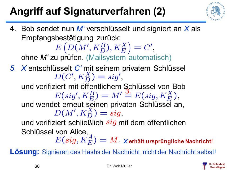 IT-Sicherheit Grundlagen 4.Bob sendet nun M verschlüsselt und signiert an X als Empfangsbestätigung zurück: ohne M zu prüfen. (Mailsystem automatisch)
