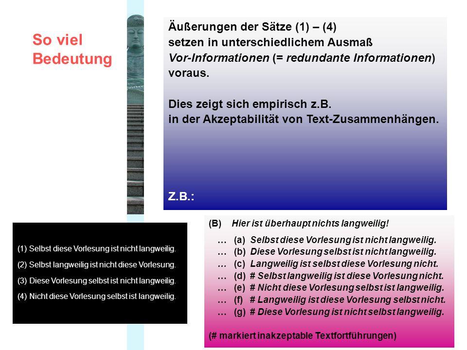 Äußerungen der Sätze (1) – (4) setzen in unterschiedlichem Ausmaß Vor-Informationen (= redundante Informationen) voraus.