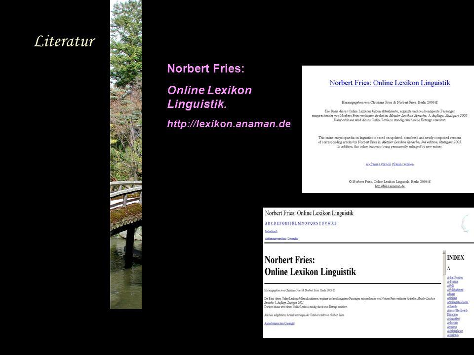 Norbert Fries: Online Lexikon Linguistik. http://lexikon.anaman.de Literatur