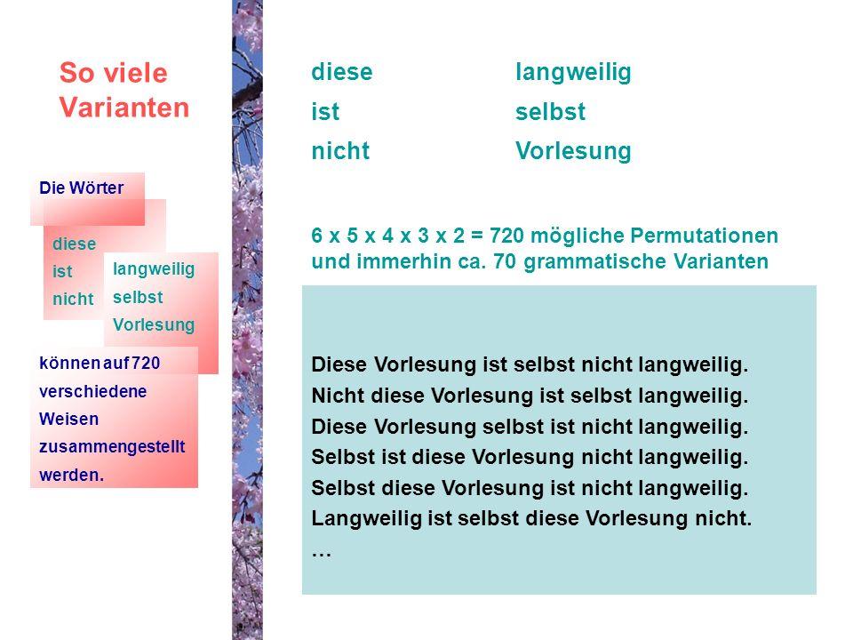 So viele Varianten diese ist nicht langweilig selbst Vorlesung 6 x 5 x 4 x 3 x 2 = 720 mögliche Permutationen und immerhin ca.