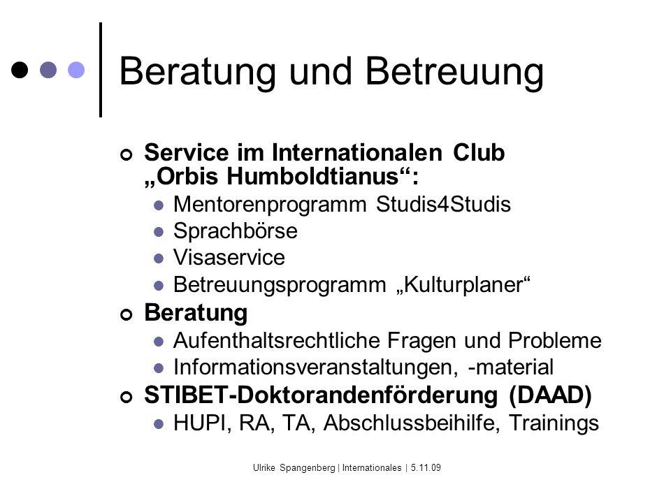 Ulrike Spangenberg   Internationales   5.11.09 Service im Orbis Öffnungszeiten: Information und Einschreibung Mo, Di11-15 Uhr Mi, Do13-17 Uhr Fr10-13 Uhr Infothek mit Claudia, Wiebke http://www.international.hu-berlin.de/orbis