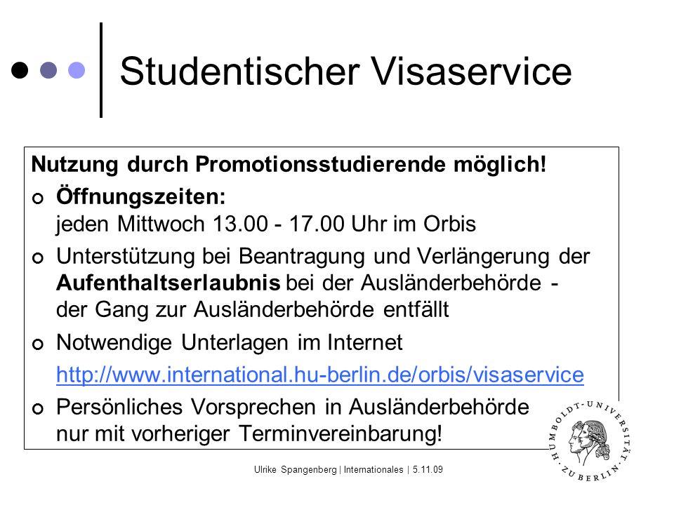 Ulrike Spangenberg | Internationales | 5.11.09 Studentischer Visaservice Nutzung durch Promotionsstudierende möglich.