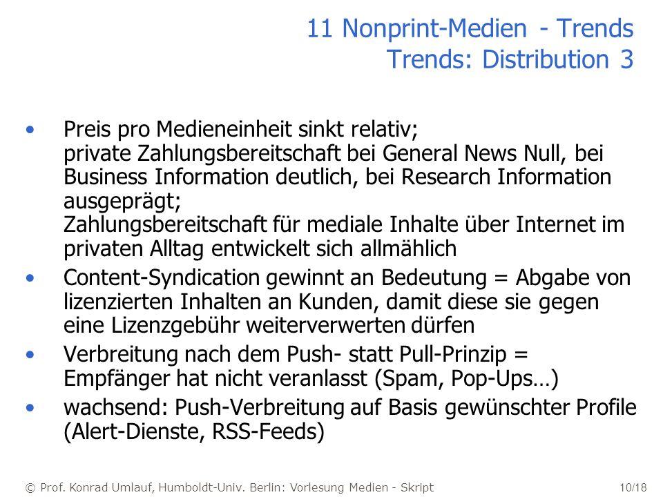 © Prof. Konrad Umlauf, Humboldt-Univ. Berlin: Vorlesung Medien - Skript 10/18 11 Nonprint-Medien - Trends Trends: Distribution 3 Preis pro Medieneinhe