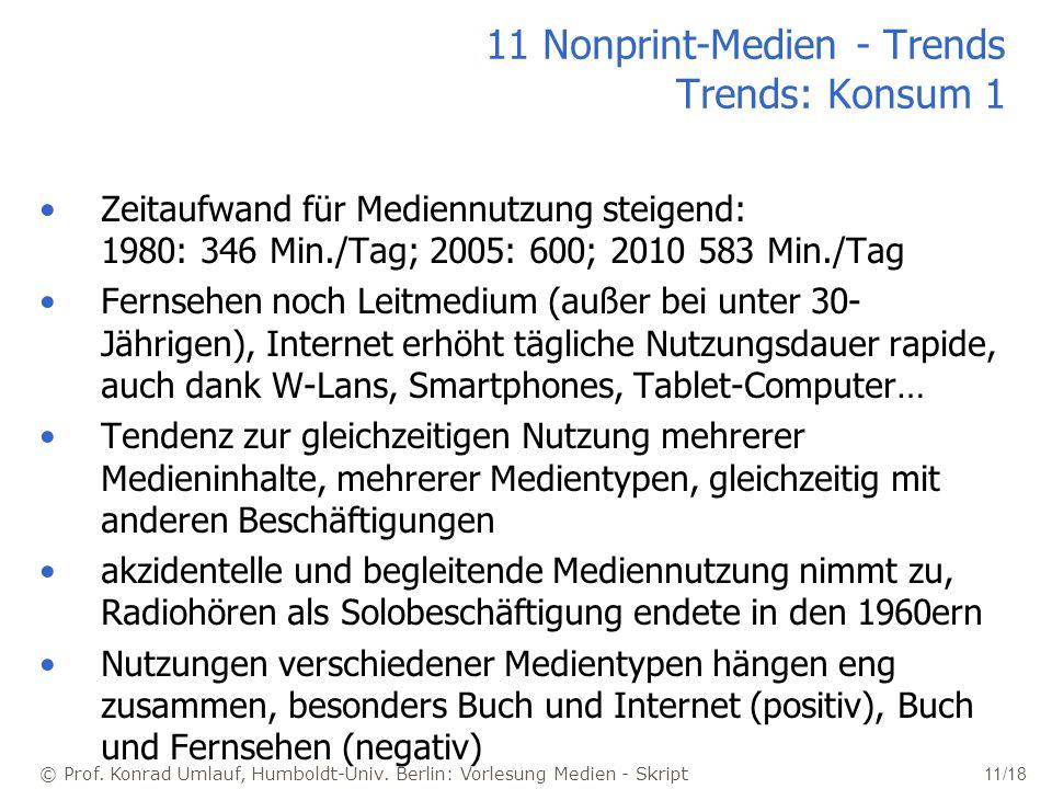 © Prof. Konrad Umlauf, Humboldt-Univ. Berlin: Vorlesung Medien - Skript 11/18 11 Nonprint-Medien - Trends Trends: Konsum 1 Zeitaufwand für Mediennutzu