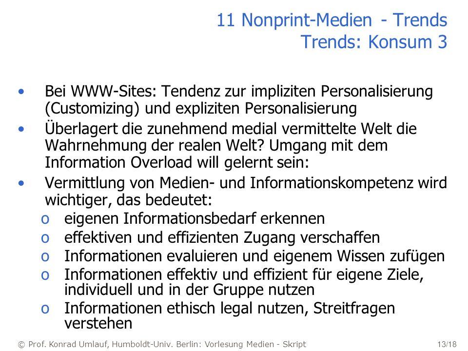© Prof. Konrad Umlauf, Humboldt-Univ. Berlin: Vorlesung Medien - Skript 13/18 11 Nonprint-Medien - Trends Trends: Konsum 3 Bei WWW-Sites: Tendenz zur