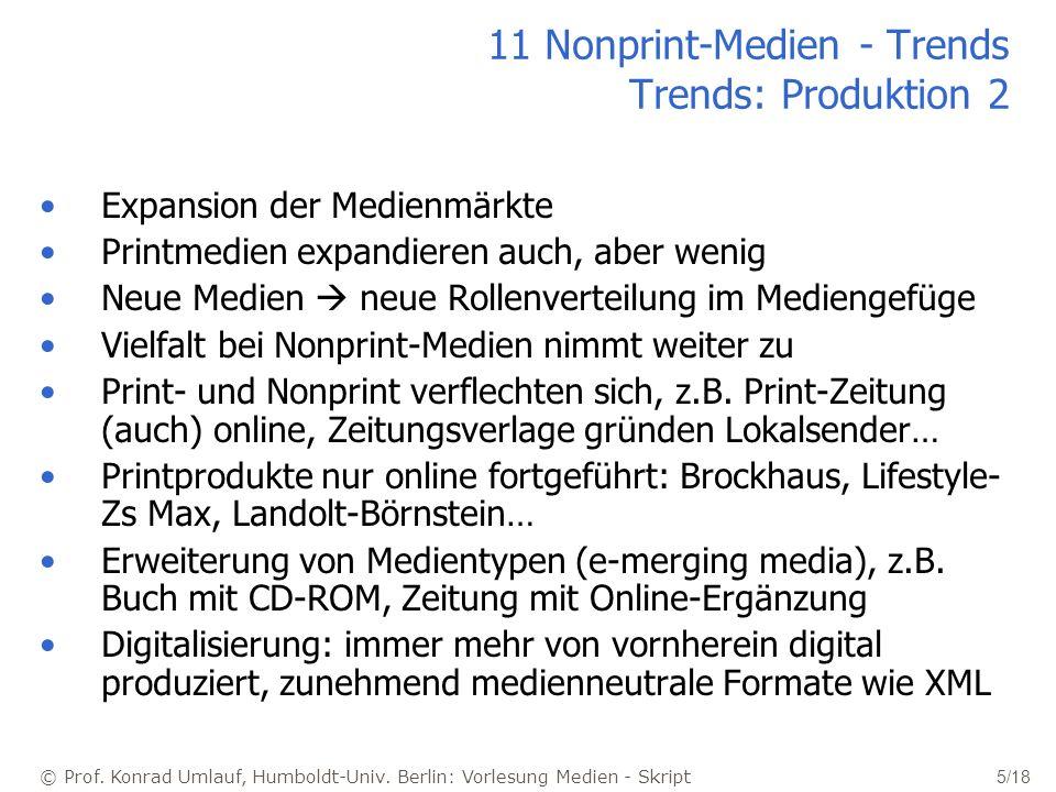 © Prof. Konrad Umlauf, Humboldt-Univ. Berlin: Vorlesung Medien - Skript 5/18 11 Nonprint-Medien - Trends Trends: Produktion 2 Expansion der Medienmärk