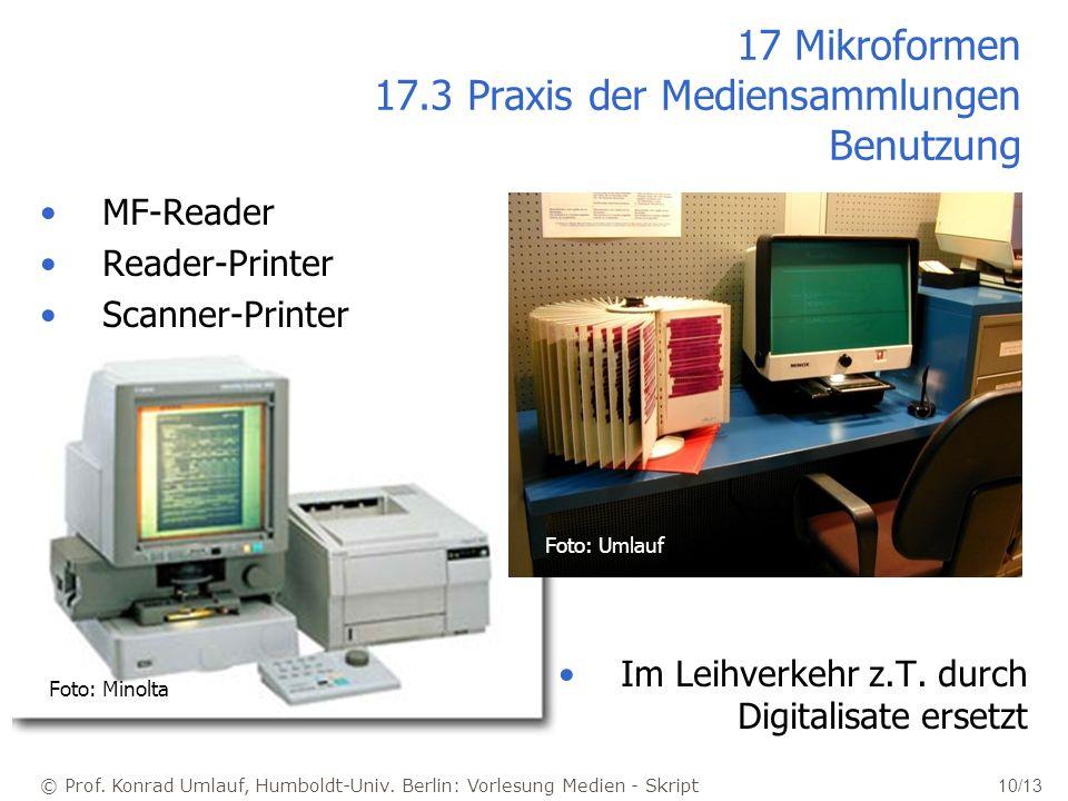 © Prof. Konrad Umlauf, Humboldt-Univ. Berlin: Vorlesung Medien - Skript 10/13 17 Mikroformen 17.3 Praxis der Mediensammlungen Benutzung MF-Reader Read