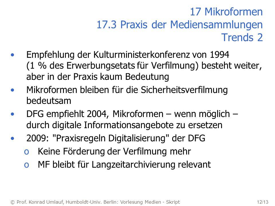 © Prof. Konrad Umlauf, Humboldt-Univ. Berlin: Vorlesung Medien - Skript 12/13 17 Mikroformen 17.3 Praxis der Mediensammlungen Trends 2 Empfehlung der