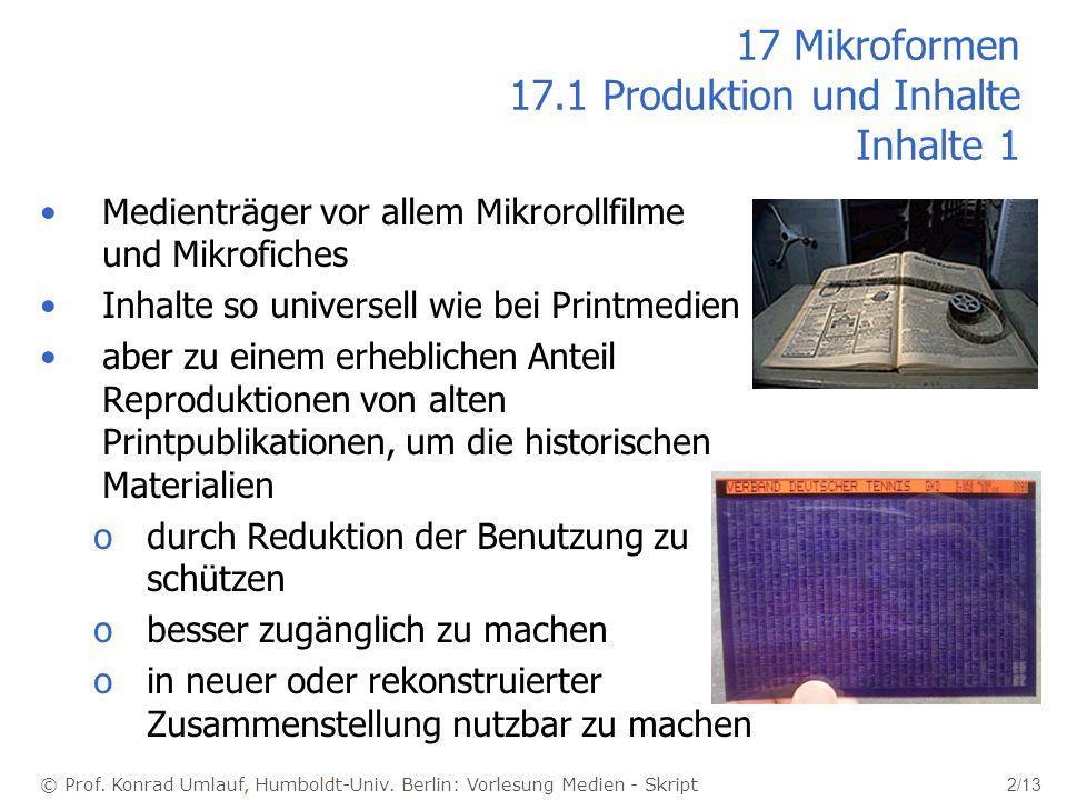 © Prof. Konrad Umlauf, Humboldt-Univ. Berlin: Vorlesung Medien - Skript 2/13 17 Mikroformen 17.1 Produktion und Inhalte Inhalte 1 Medienträger vor all