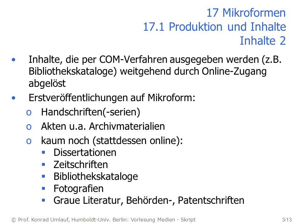 © Prof. Konrad Umlauf, Humboldt-Univ. Berlin: Vorlesung Medien - Skript 3/13 17 Mikroformen 17.1 Produktion und Inhalte Inhalte 2 Inhalte, die per COM