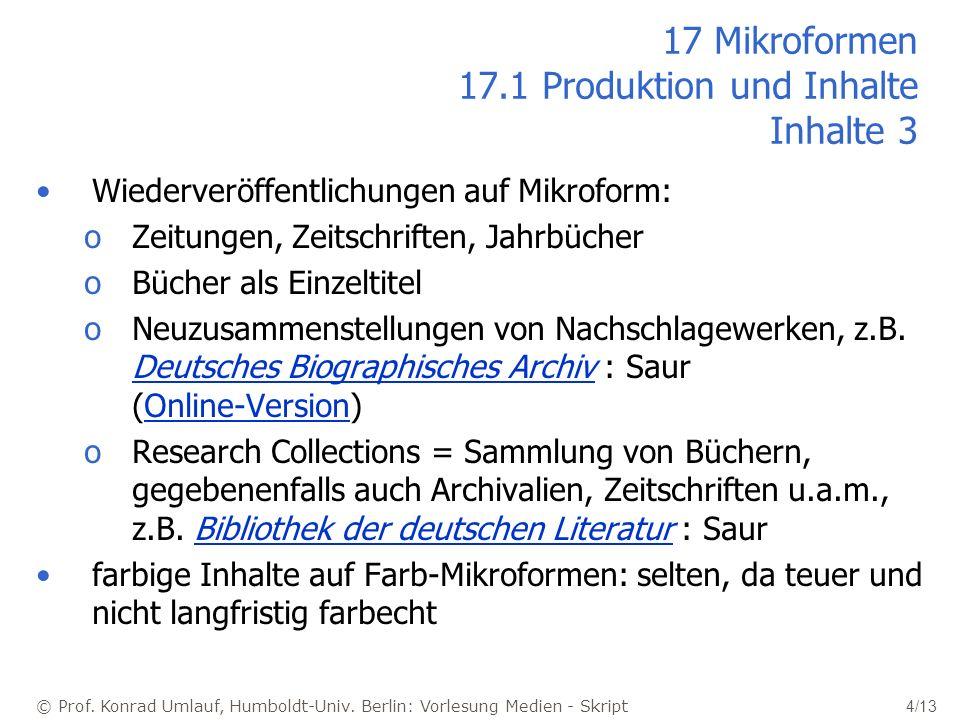 © Prof. Konrad Umlauf, Humboldt-Univ. Berlin: Vorlesung Medien - Skript 4/13 17 Mikroformen 17.1 Produktion und Inhalte Inhalte 3 Wiederveröffentlichu