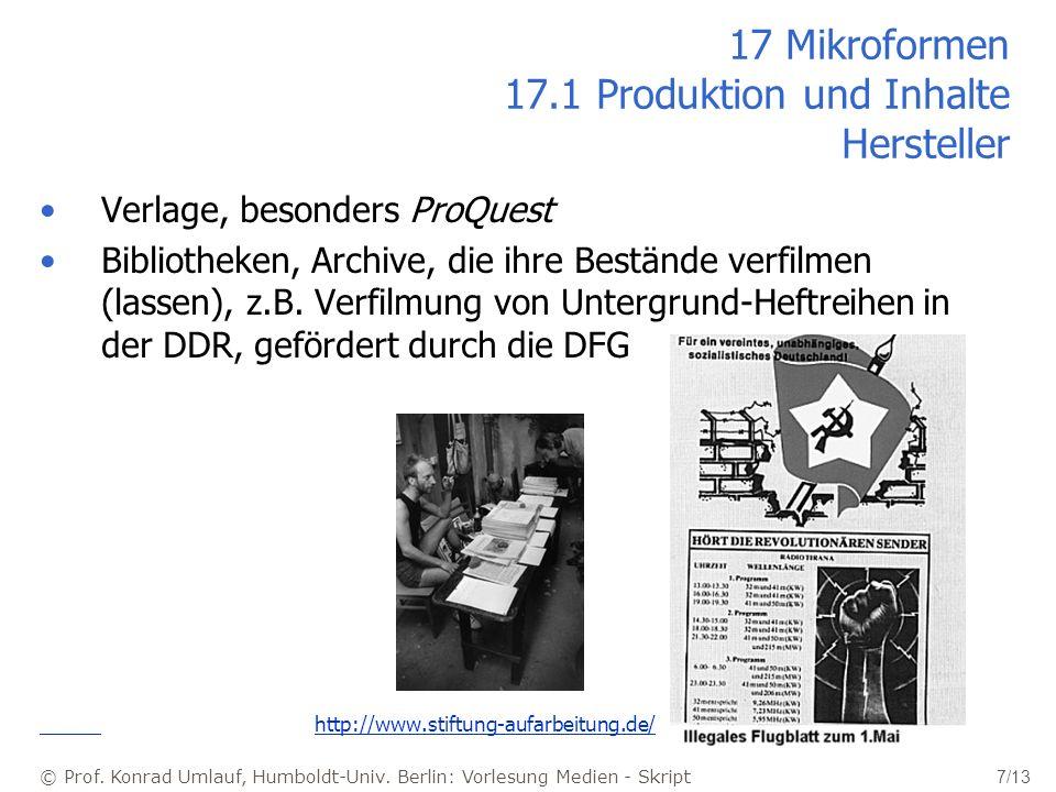 © Prof. Konrad Umlauf, Humboldt-Univ. Berlin: Vorlesung Medien - Skript 7/13 17 Mikroformen 17.1 Produktion und Inhalte Hersteller Verlage, besonders