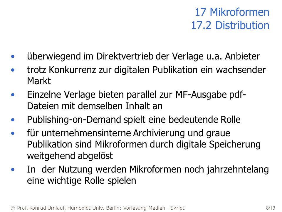 © Prof. Konrad Umlauf, Humboldt-Univ. Berlin: Vorlesung Medien - Skript 8/13 17 Mikroformen 17.2 Distribution überwiegend im Direktvertrieb der Verlag