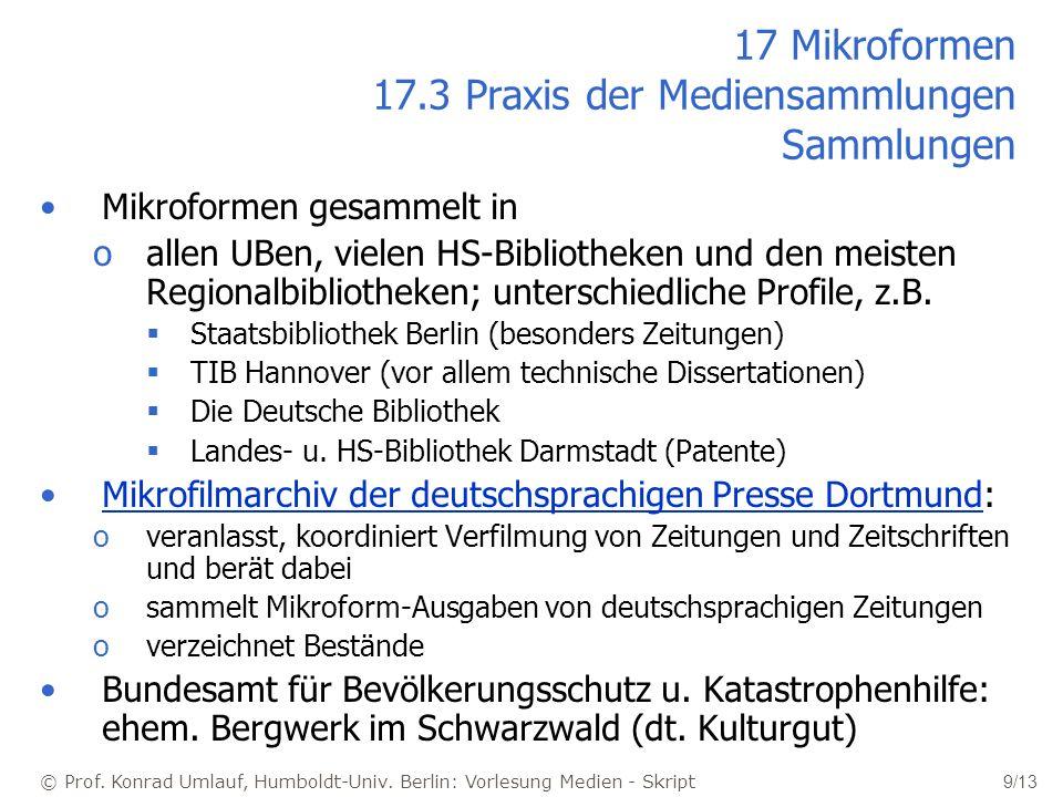© Prof. Konrad Umlauf, Humboldt-Univ. Berlin: Vorlesung Medien - Skript 9/13 17 Mikroformen 17.3 Praxis der Mediensammlungen Sammlungen Mikroformen ge