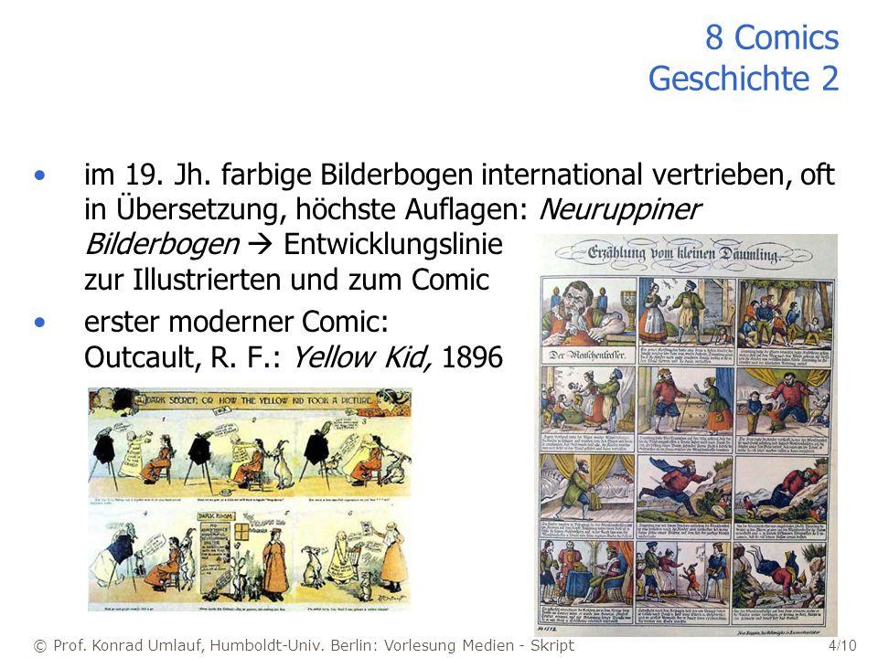 © Prof. Konrad Umlauf, Humboldt-Univ. Berlin: Vorlesung Medien - Skript 4/10 8 Comics Geschichte 2 im 19. Jh. farbige Bilderbogen international vertri