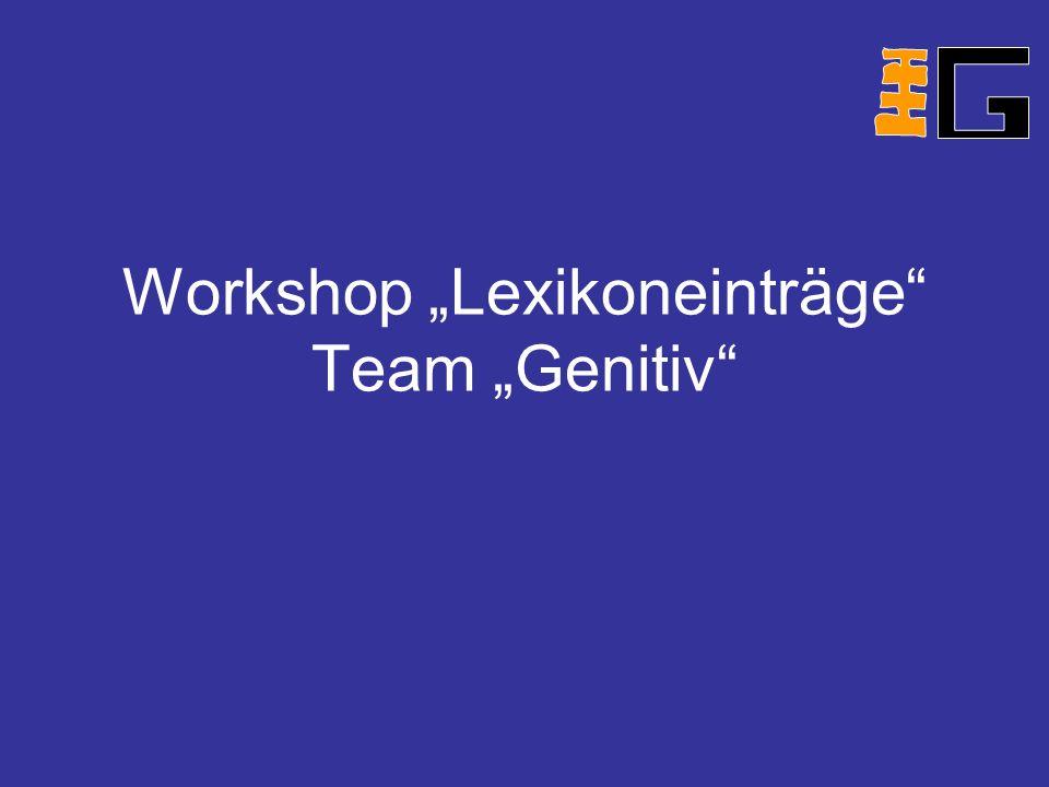 Workshop Lexikoneinträge Team Genitiv
