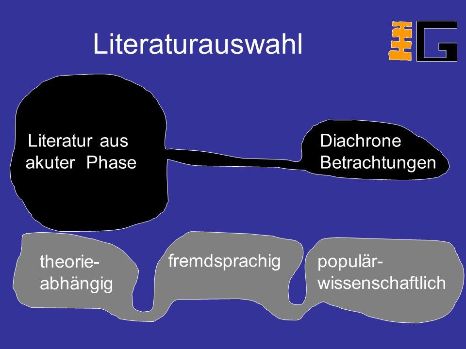 Literaturauswahl fremdsprachig Literatur aus akuter Phase populär- wissenschaftlich Diachrone Betrachtungen theorie- abhängig