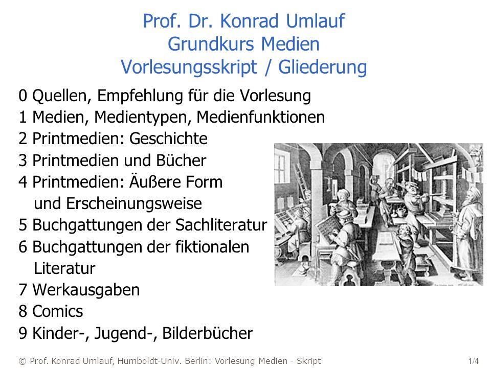 © Prof.Konrad Umlauf, Humboldt-Univ. Berlin: Vorlesung Medien - Skript 1/4 Prof.
