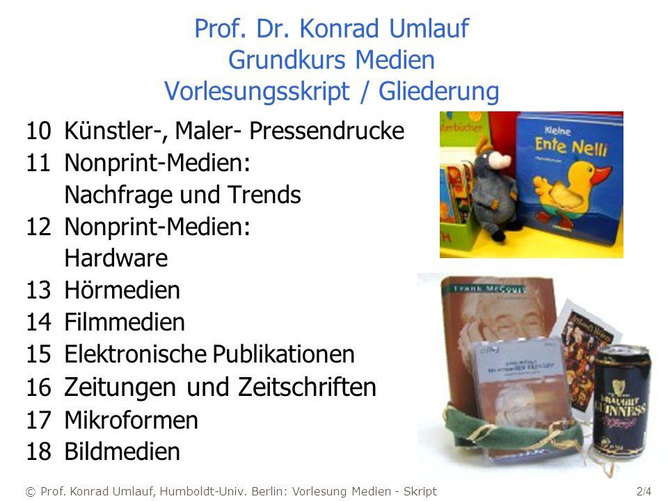 © Prof.Konrad Umlauf, Humboldt-Univ. Berlin: Vorlesung Medien - Skript 2/4 Prof.