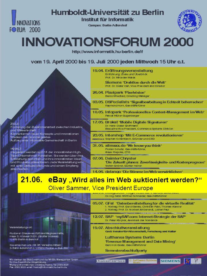 21.06. eBay Wird alles im Web auktioniert werden? Oliver Sammer, Vice President Europe