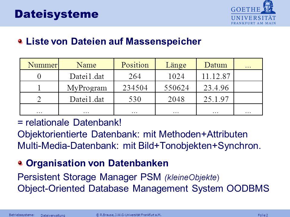 Modul: B-BS Betriebssysteme WS 2012 Prof. Dr. Rüdiger Brause Adaptive Systemarchitektur Institut für Informatik Fachbereich Informatik und Mathematik